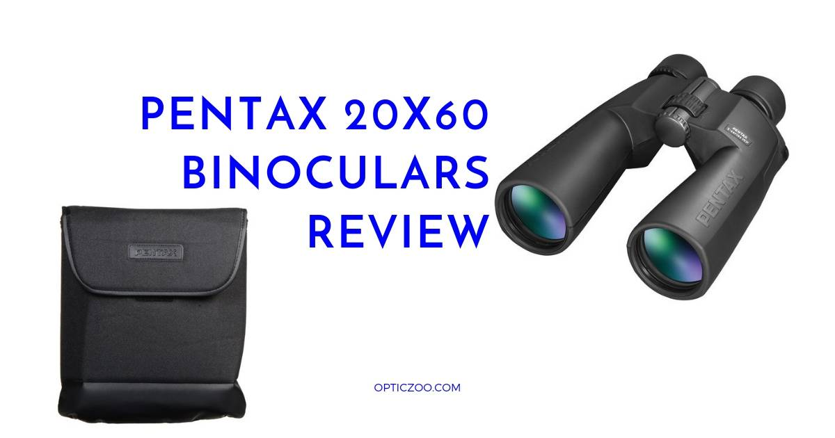 2b837930876 Pentax 20x60 Binoculars Review (July 2019)